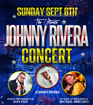 JOHNNY RIVERA LIVE SEPTEMBER 6TH